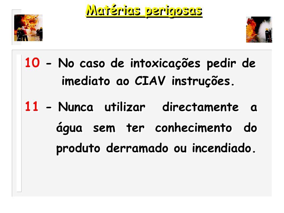 9 - A partir dos dados adquiridos do veiculo sinistrado ( painel laranja,etiquetas de perigo, etc.) Pedir imediatamente informações quanto aos procedimentos a tomar.