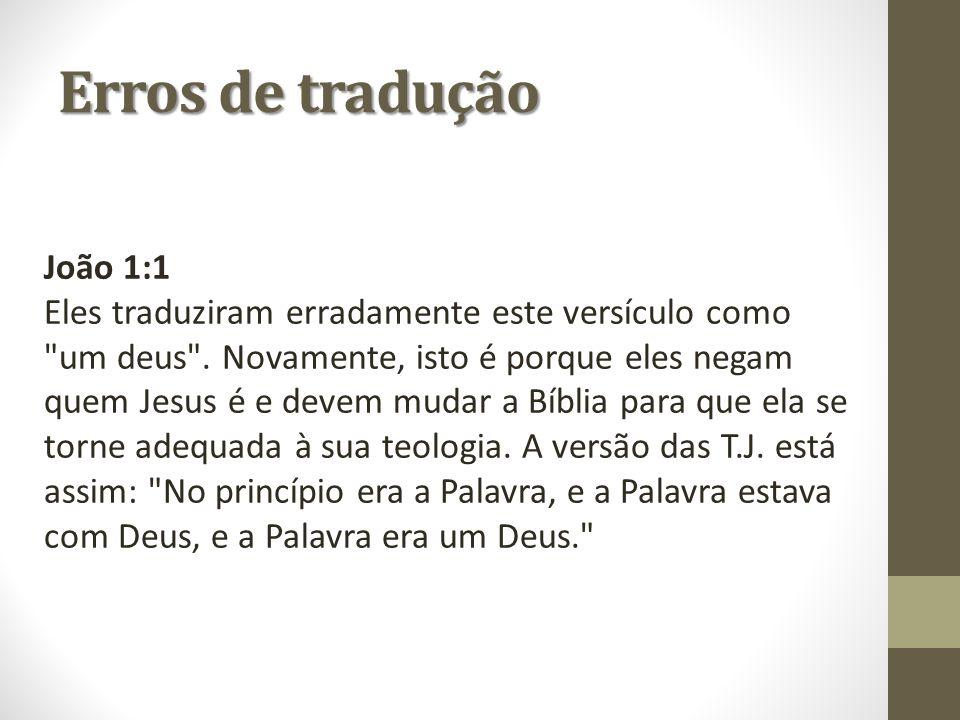 João 1:1 Eles traduziram erradamente este versículo como