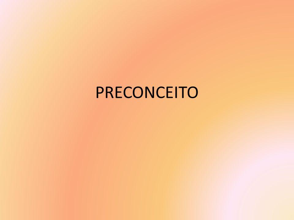 FONTES COGNITIVAS DO PRECONCEITO Categorização: organizar o mundo pelo agrupamento de objetos.