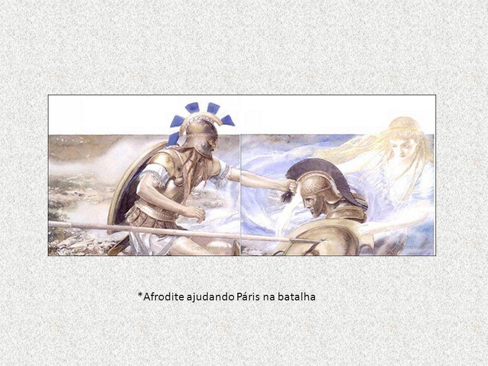 *Afrodite ajudando Páris na batalha