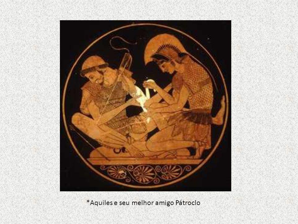 *Aquiles e seu melhor amigo Pátroclo