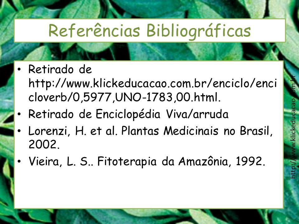 Referências Bibliográficas Retirado de http://www.klickeducacao.com.br/enciclo/enci cloverb/0,5977,UNO-1783,00.html. Retirado de Enciclopédia Viva/arr