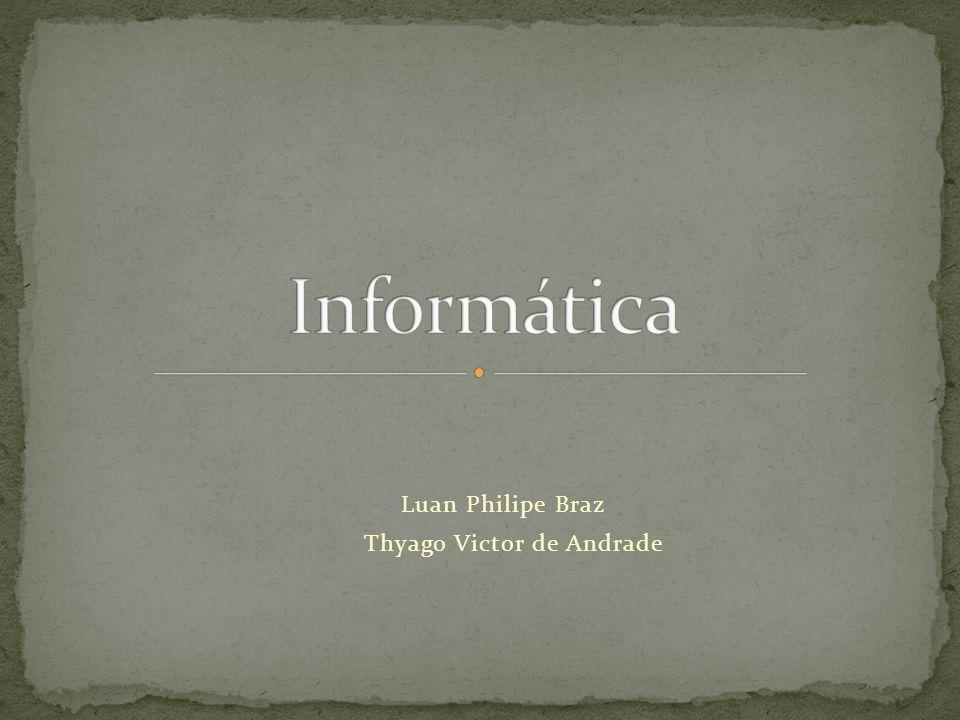 Luan Philipe Braz Thyago Victor de Andrade