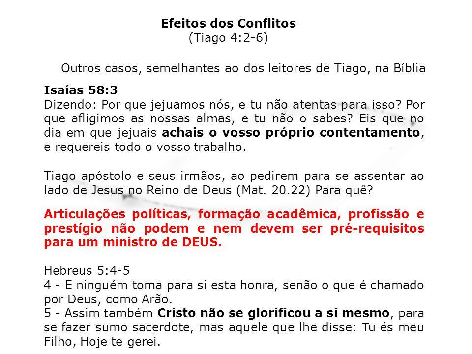 Efeitos dos Conflitos (Tiago 4:2-6) 4 - Adúlteros e adúlteras, não sabeis vós que a amizade do mundo é inimizade contra Deus.