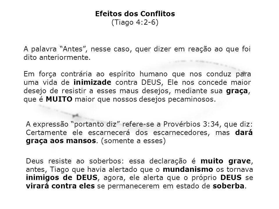 No versículo anterior Tiago disse que DEUS daria graça aos humildes, e concluindo, eles deveriam se humilhar diante de DEUS.