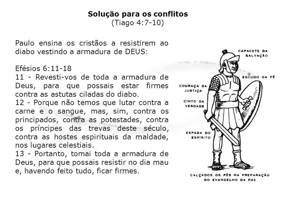 Paulo ensina os cristãos a resistirem ao diabo vestindo a armadura de DEUS: Efésios 6:11-18 11 - Revesti-vos de toda a armadura de Deus, para que poss
