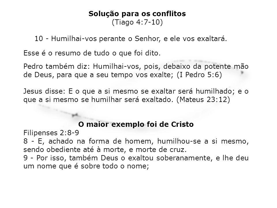 Esse é o resumo de tudo o que foi dito. Pedro também diz: Humilhai-vos, pois, debaixo da potente mão de Deus, para que a seu tempo vos exalte; (I Pedr