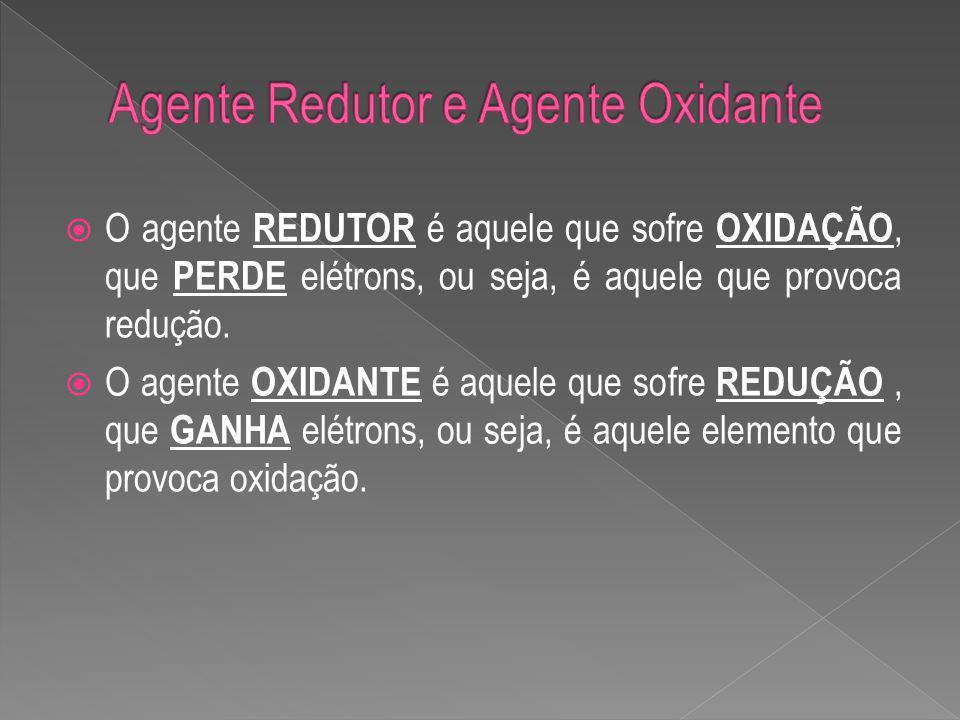 O agente REDUTOR é aquele que sofre OXIDAÇÃO, que PERDE elétrons, ou seja, é aquele que provoca redução.
