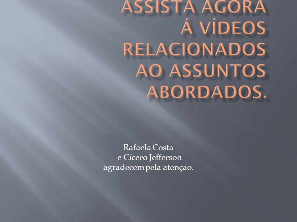 Rafaela Costa e Cícero Jefferson agradecem pela atenção.