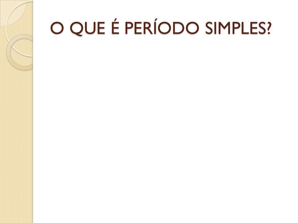O QUE É PERÍODO SIMPLES?