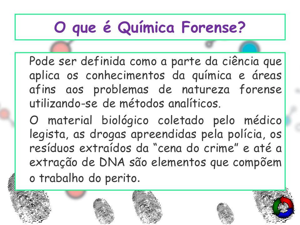 Considerações Finais Para se tornar um perito forense, ser expert em química analítica não é suficiente.