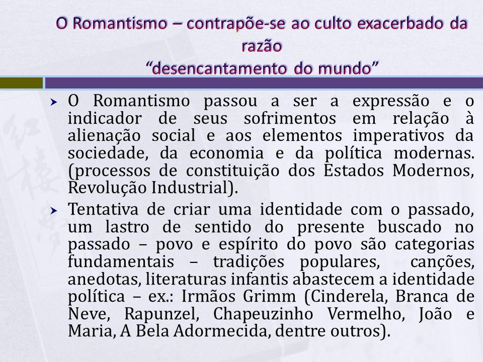 O Romantismo passou a ser a expressão e o indicador de seus sofrimentos em relação à alienação social e aos elementos imperativos da sociedade, da eco