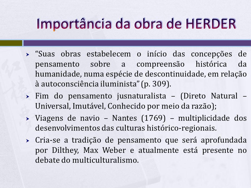O pensamento de Herder pode ser localizado na encruzilhada do Iluminismo e do Romantismo Johann Gottfried HERDER (1744-1803).