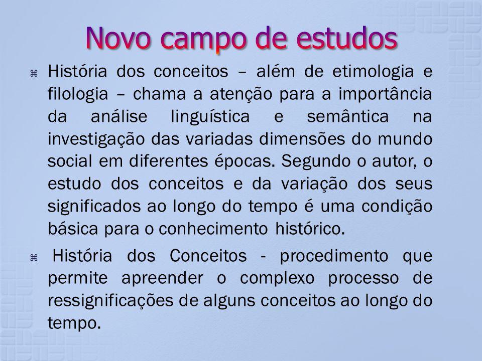História dos conceitos – além de etimologia e filologia – chama a atenção para a importância da análise linguística e semântica na investigação das va