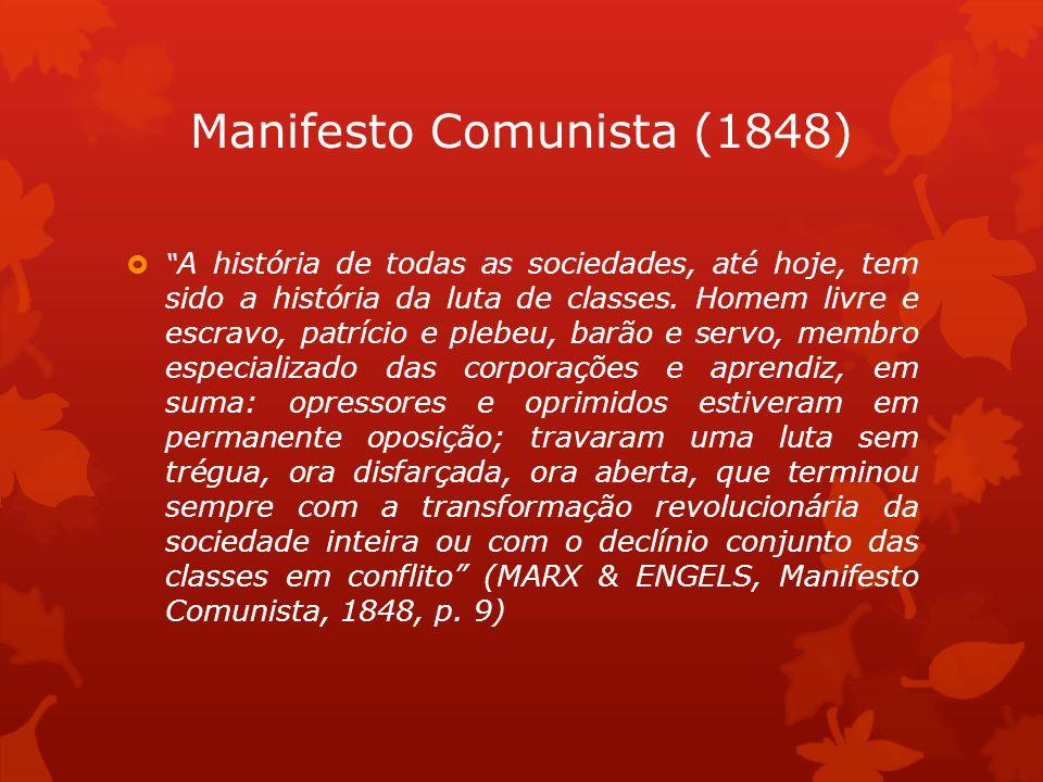 A história de todas as sociedades, até hoje, tem sido a história da luta de classes.