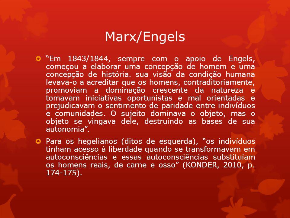Marx/Engels Em 1843/1844, sempre com o apoio de Engels, começou a elaborar uma concepção de homem e uma concepção de história. sua visão da condição h