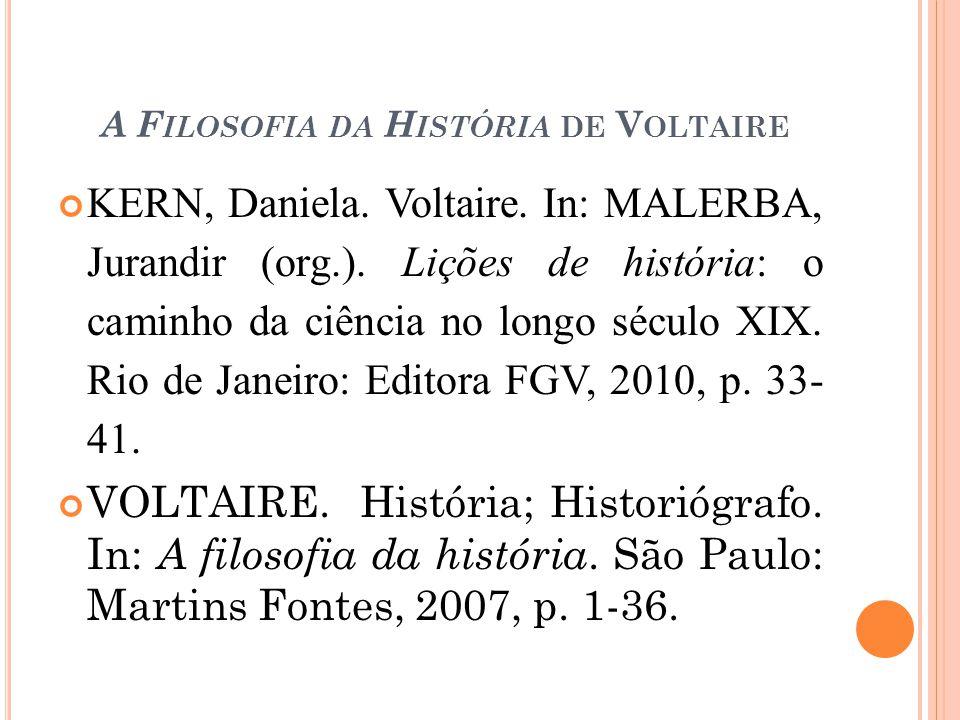 A F ILOSOFIA DA H ISTÓRIA DE V OLTAIRE KERN, Daniela.