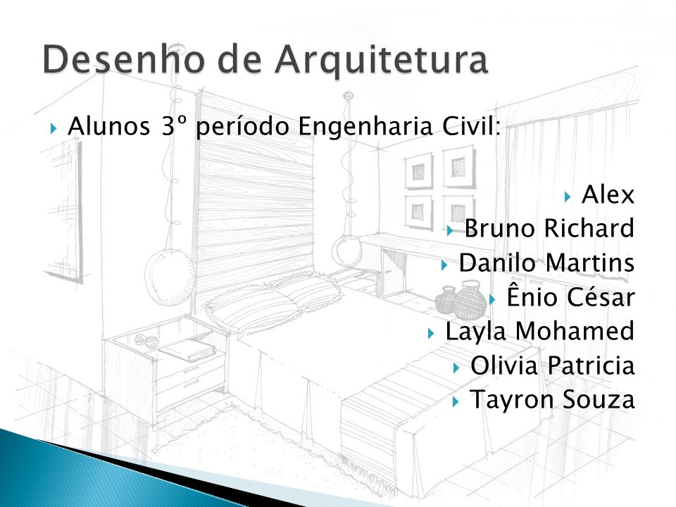 Alunos 3º período Engenharia Civil: Alex Bruno Richard Danilo Martins Ênio César Layla Mohamed Olivia Patricia Tayron Souza