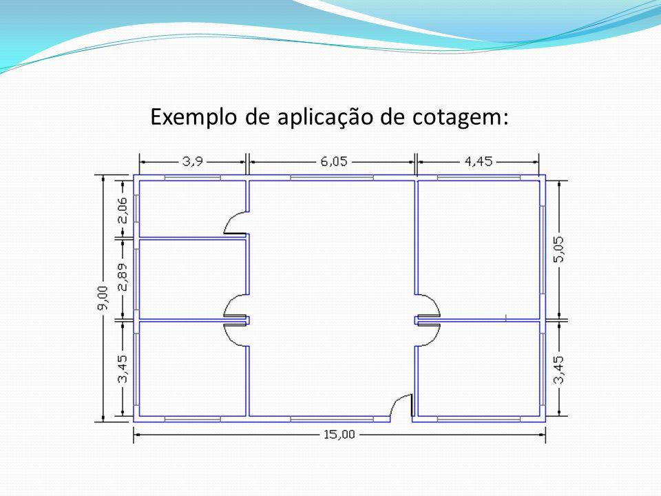 Exemplo de aplicação de cotagem: