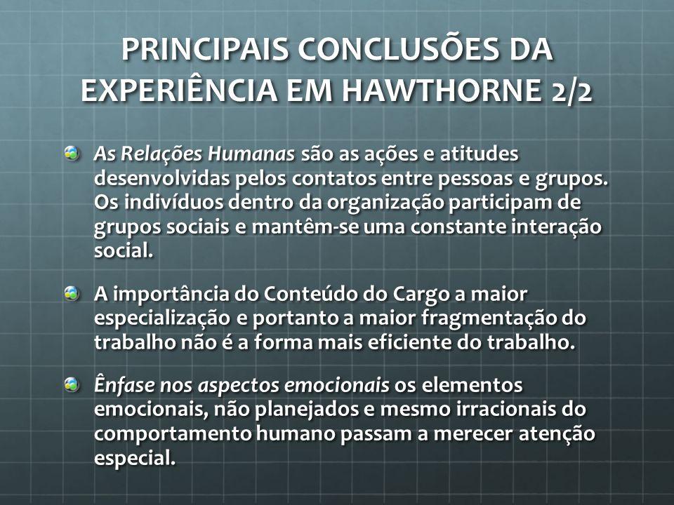 Teoria Comportamental O ser humano é gregário, tende a desenvolver relacionamentos cooperativos e interdependes que o levam a viver em grupo.