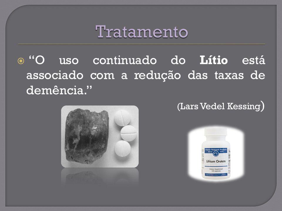 O uso continuado do Lítio está associado com a redução das taxas de demência. (Lars Vedel Kessing )