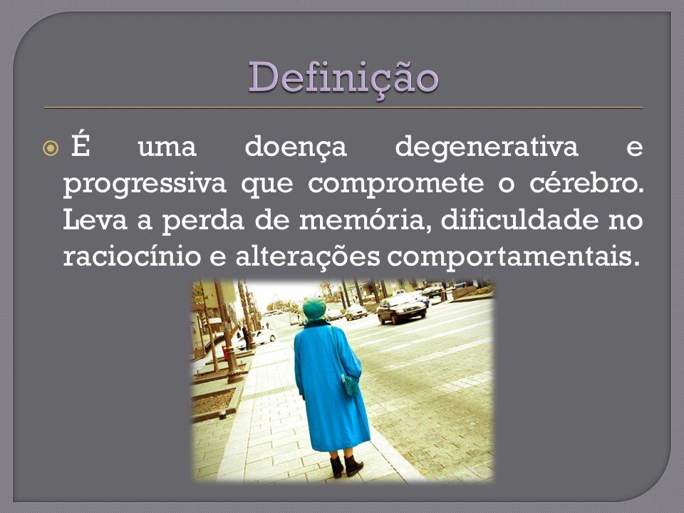 É uma doença degenerativa e progressiva que compromete o cérebro.