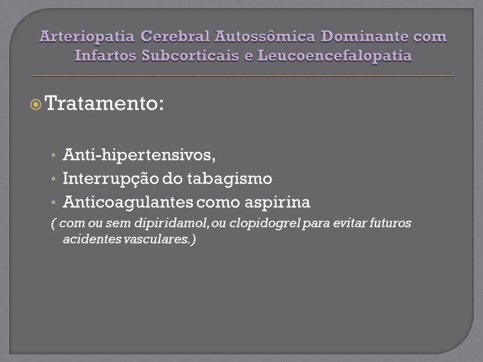 Tratamento: Anti-hipertensivos, Interrupção do tabagismo Anticoagulantes como aspirina ( com ou sem dipiridamol, ou clopidogrel para evitar futuros acidentes vasculares.)