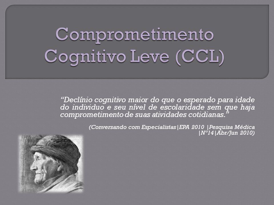 Declínio cognitivo maior do que o esperado para idade do individuo e seu nível de escolaridade sem que haja comprometimento de suas atividades cotidianas.