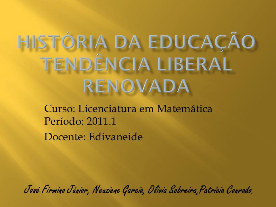 Curso: Licenciatura em Matemática Período: 2011.1 Docente: Edivaneide José Firmino Júnior, Neuziene Garcia, Olívia Sobreira,Patrícia Conrado.