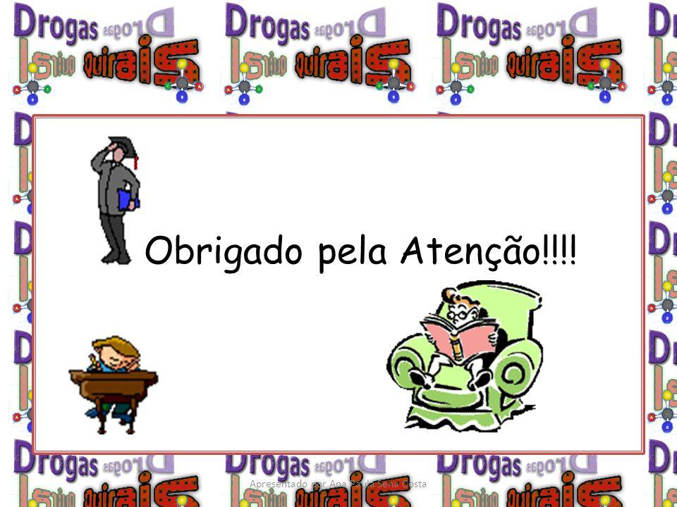 Obrigado pela Atenção!!!! Apresentado por Ana Paula Sena Costa