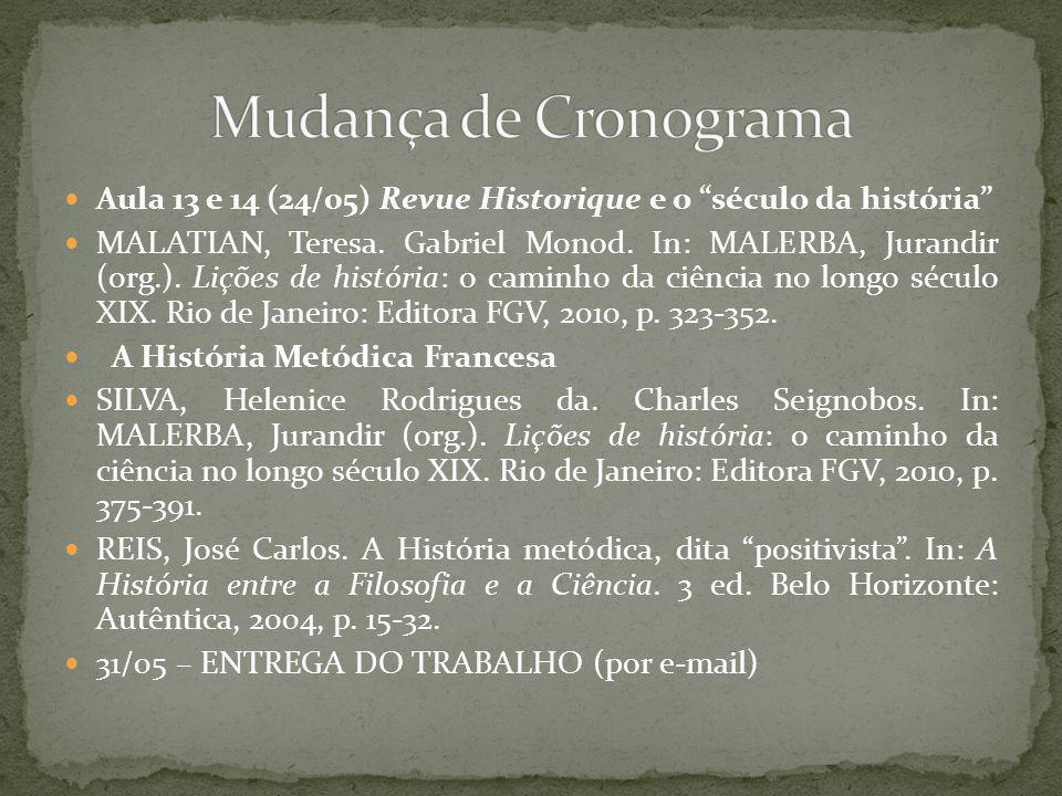 Aula 13 e 14 (24/05) Revue Historique e o século da história MALATIAN, Teresa.