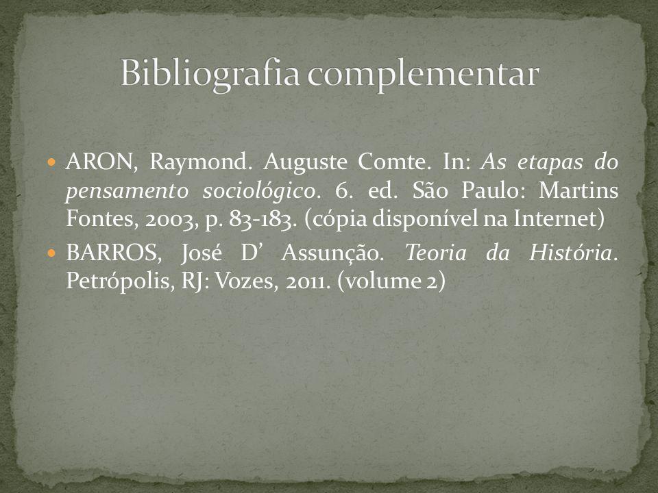 ARON, Raymond.Auguste Comte. In: As etapas do pensamento sociológico.