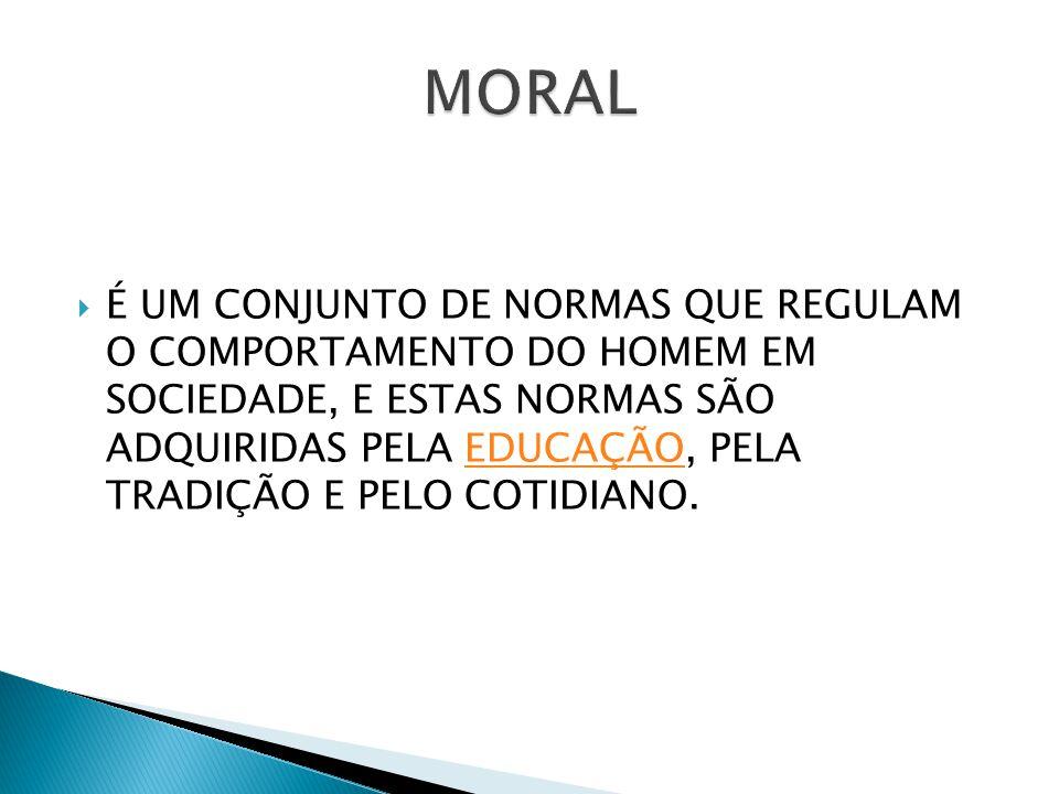 MOTTA (1984) CONJUNTO DE VALORES QUE ORIENTAM O COMPORTAMENTO DO HOMEM EM RELAÇÃO A SOCIEDADE EM QUE VIVE,