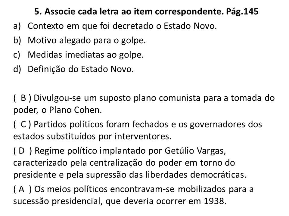 6.Assinale as afirmativas corretas, sobre a situação do Brasil às vésperas da Revolução de 1930.