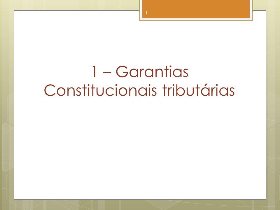 1 – Garantias Constitucionais tributárias 1