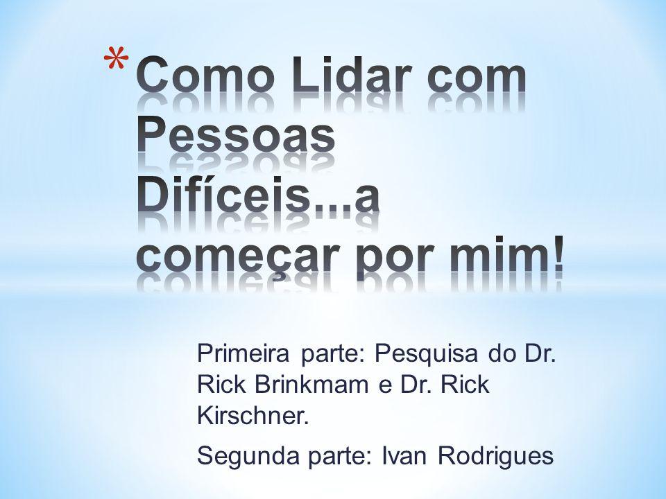 Primeira parte: Pesquisa do Dr. Rick Brinkmam e Dr. Rick Kirschner. Segunda parte: Ivan Rodrigues