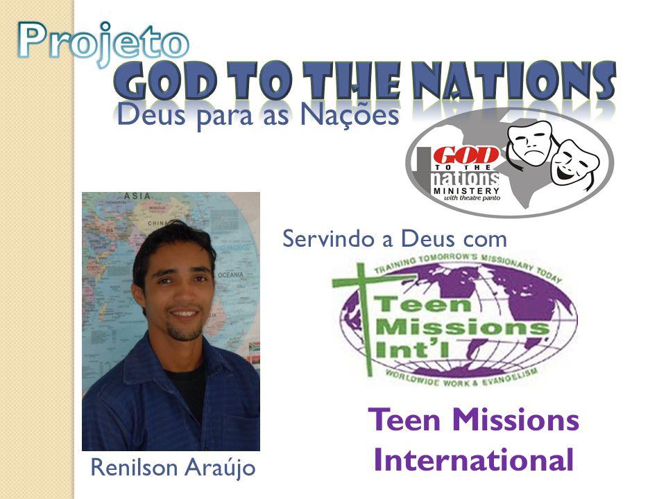 Teen Missions International Renilson Araújo Deus para as Nações Servindo a Deus com