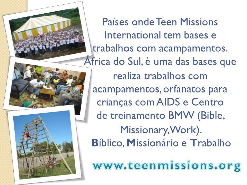 Países onde Teen Missions International tem bases e trabalhos com acampamentos. África do Sul, è uma das bases que realiza trabalhos com acampamentos,