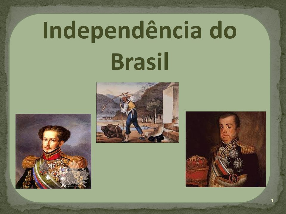 Independência do Brasil 1