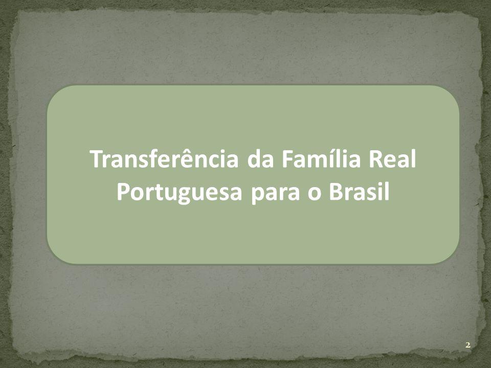 Transferência da Família Real Bloqueio Continental Importância portuguesa A viagem Abertura dos Portos Privilégios ingleses Fim do Pacto Colonial e o Brasil deixa de ser colônia.