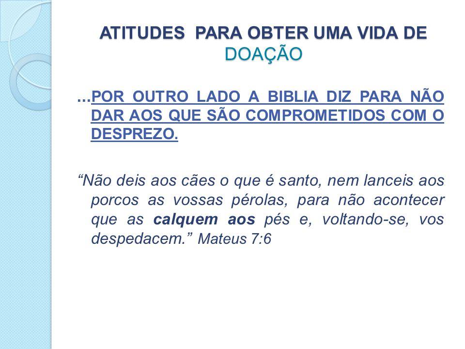 ATITUDES PARA OBTER UMA VIDA DE DOAÇÃO...