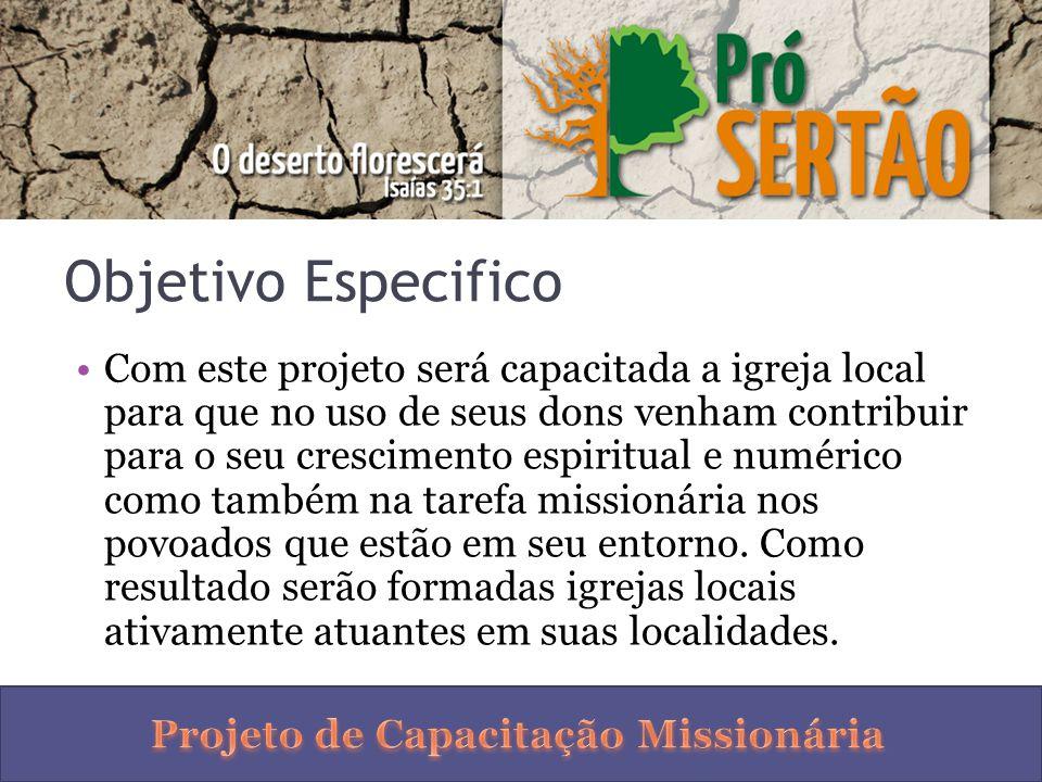 Objetivo Especifico Com este projeto será capacitada a igreja local para que no uso de seus dons venham contribuir para o seu crescimento espiritual e