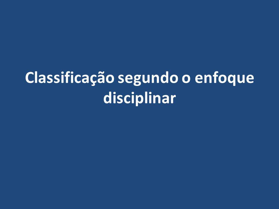 Classificação segundo o enfoque disciplinar