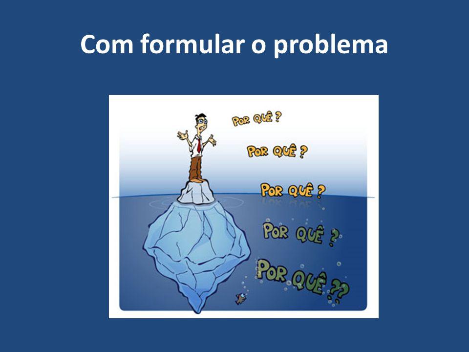 Nos estudos de caso a formulação do problema constitui atividade bem mais complexa que em outros delineamentos.