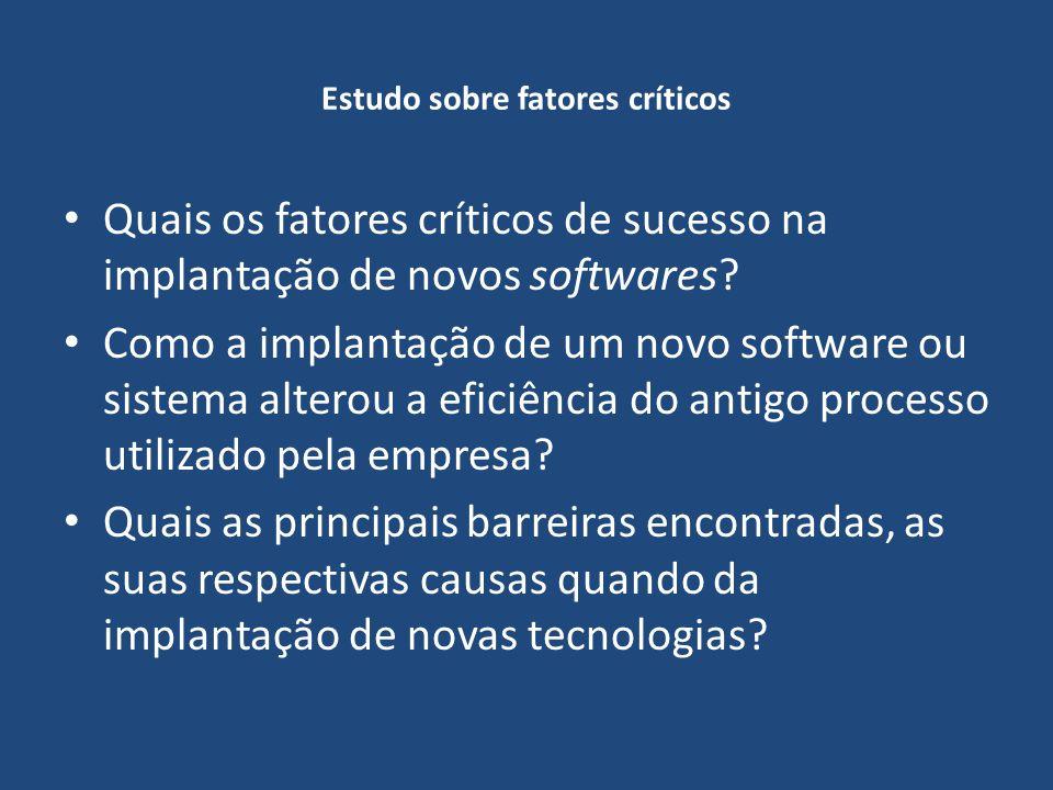 Estudo sobre fatores críticos Quais os fatores críticos de sucesso na implantação de novos softwares? Como a implantação de um novo software ou sistem