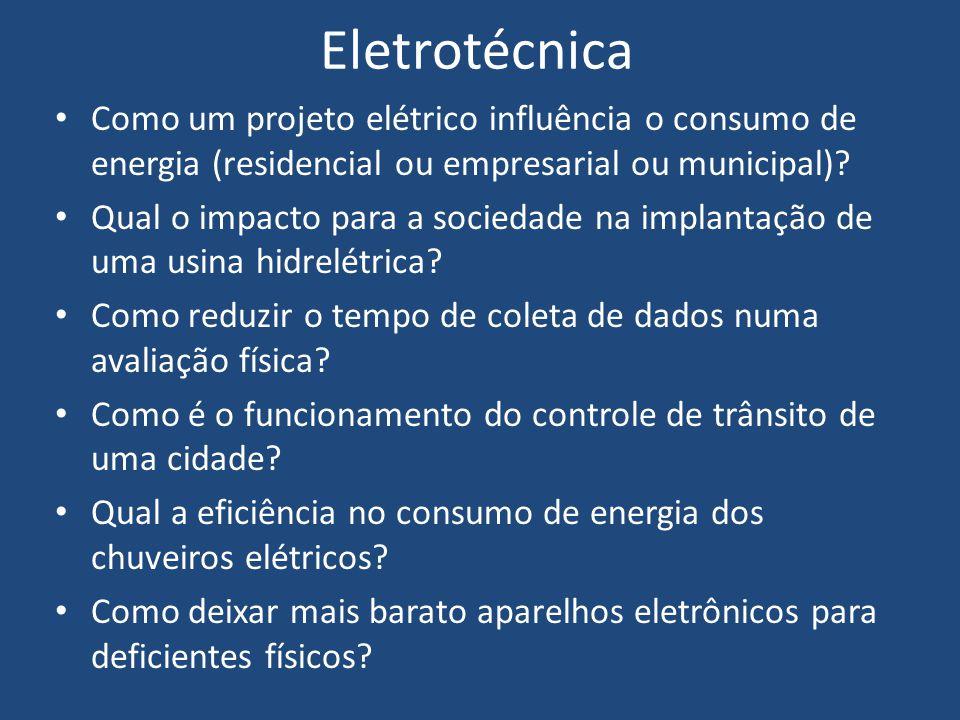Eletrotécnica Como um projeto elétrico influência o consumo de energia (residencial ou empresarial ou municipal)? Qual o impacto para a sociedade na i