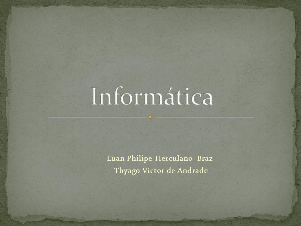 Luan Philipe Herculano Braz Thyago Victor de Andrade