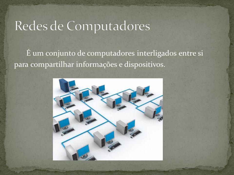 É um conjunto de computadores interligados entre si para compartilhar informações e dispositivos.