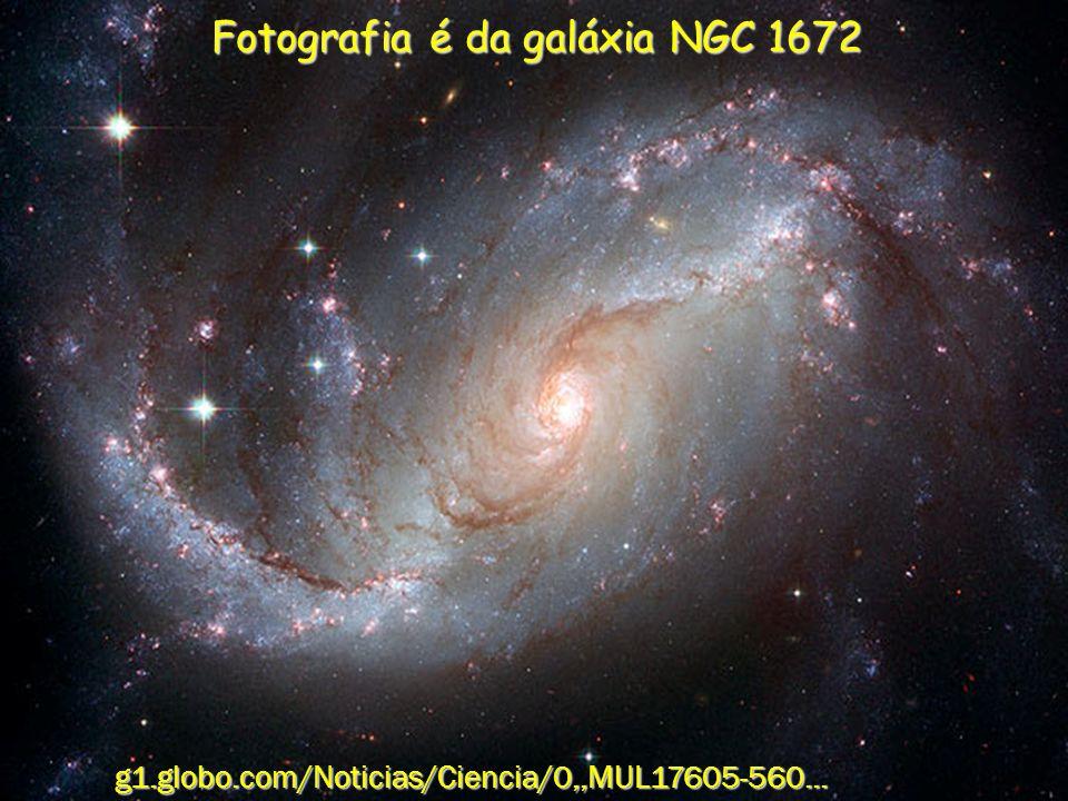 Fotografia é da galáxia NGC 1672 g1.globo.com/Noticias/Ciencia/0,,MUL17605-560...