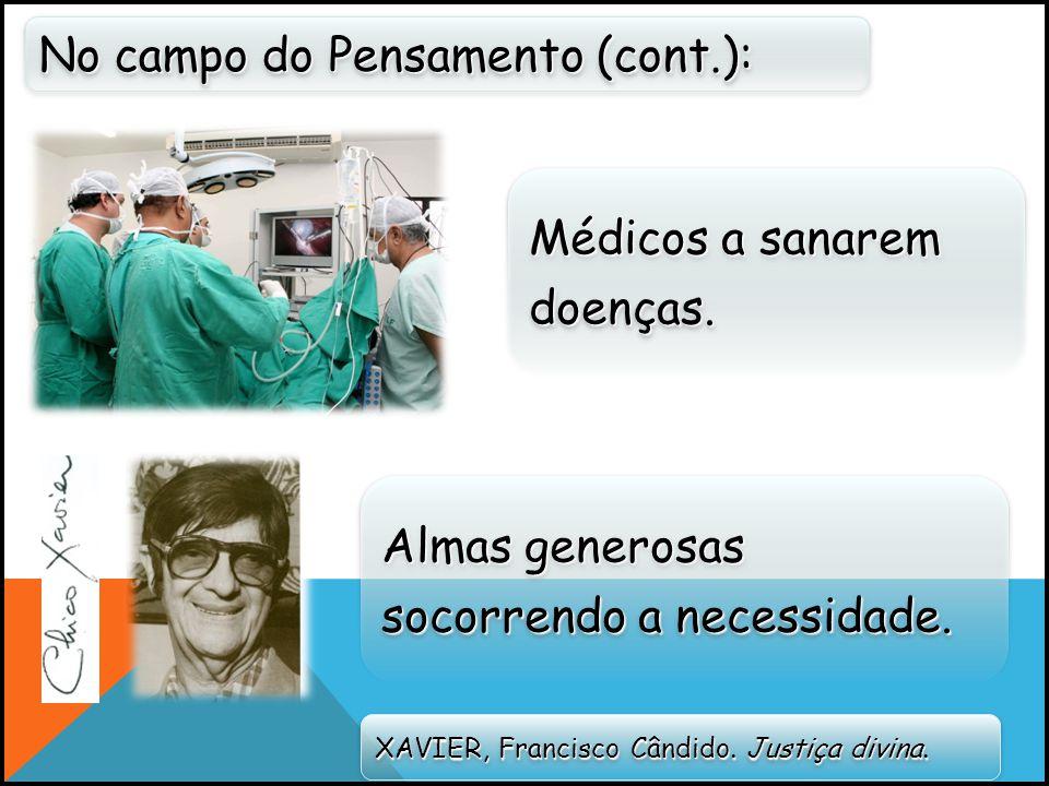 No campo do Pensamento (cont.): XAVIER, Francisco Cândido.